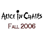 Alice In Chains - Reunion Tour - Fall 2006